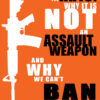 what is an assault rifle and ban ar-15