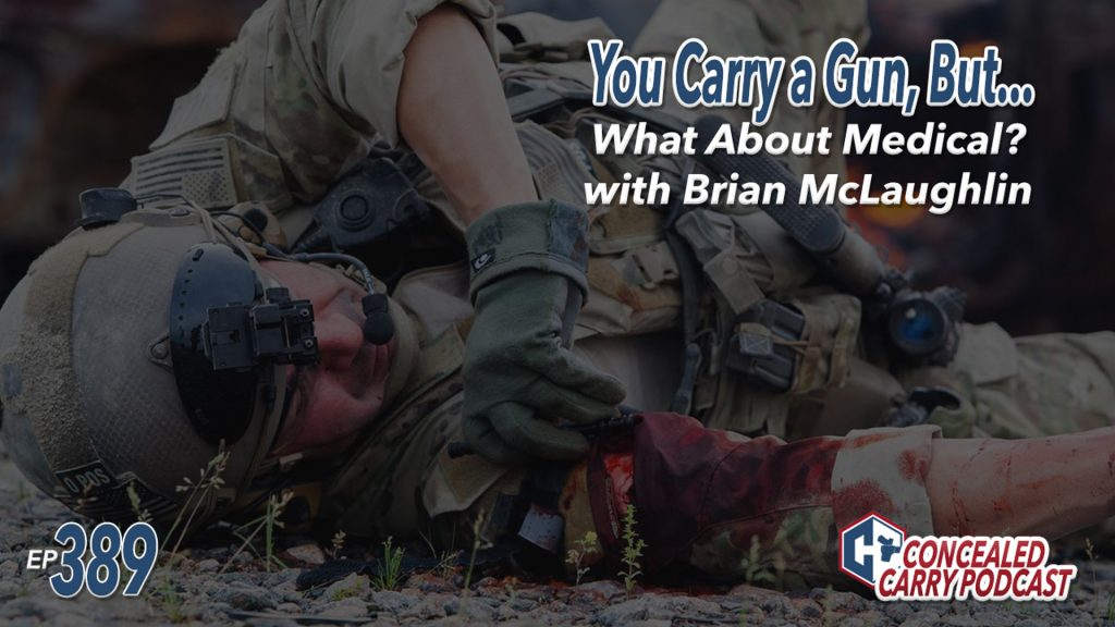 Concealed-Carry-Podcast-Episode-389-You-Carry-Gun-What-About-Medical