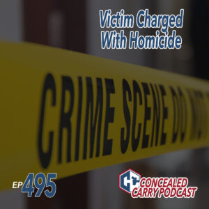 Ep495 victim charged with homicide